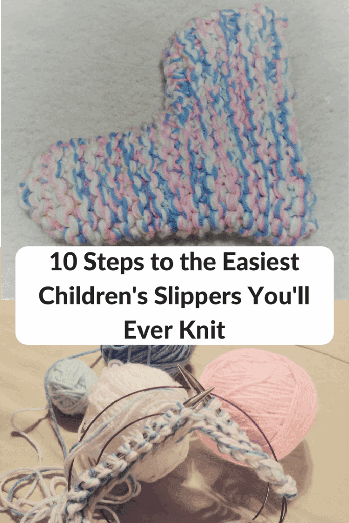 10 Steps to the Easiest Children's Slippers You'll Ever Knit