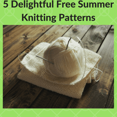 5 Delightful Free Knitting Patterns You'll Love for Summer Fun