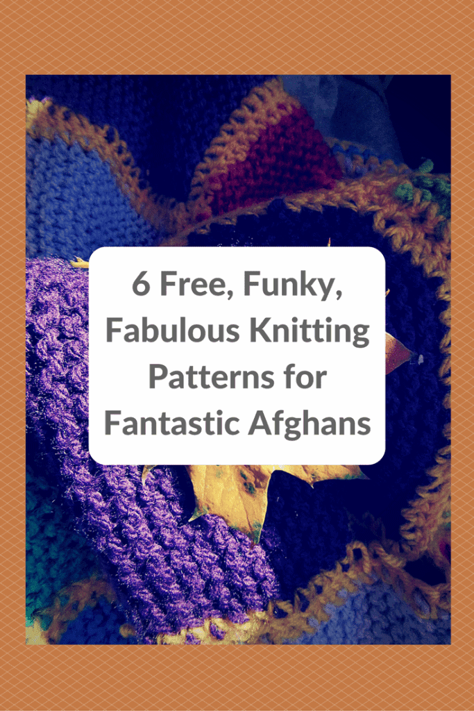 6 Free, Funky, Fabulous Knitting Patterns for Fantastic Afghans