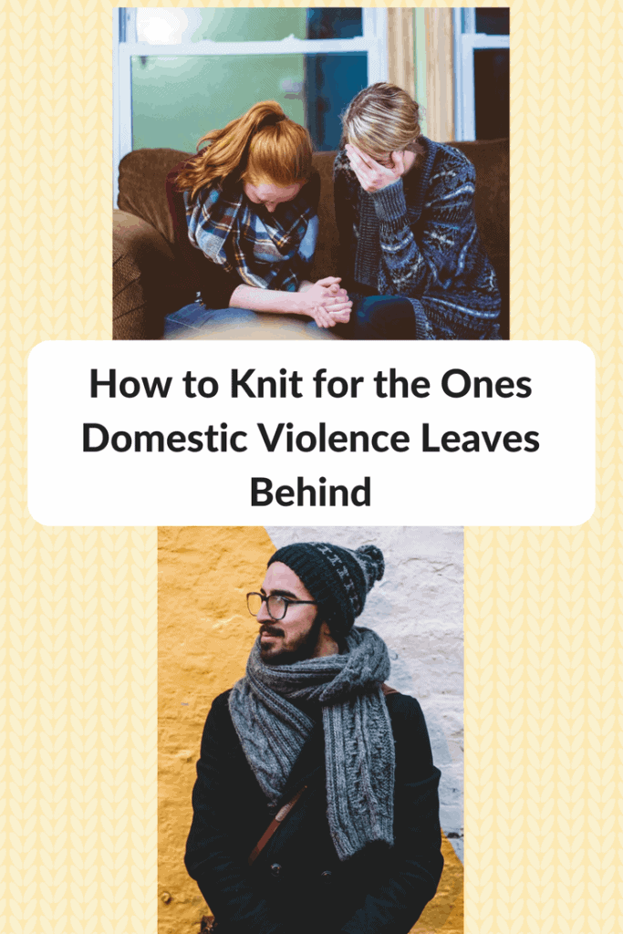How to Knit for the Ones Domestic Violence Leaves Behind