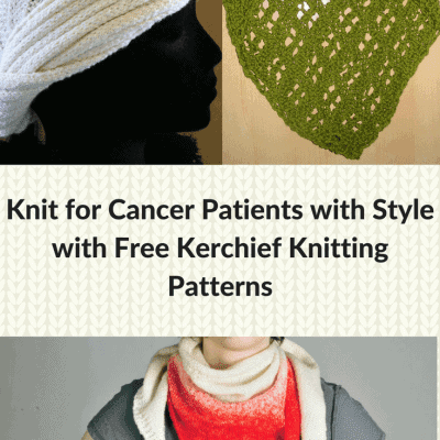 How to Knit for Cancer Patients with Style