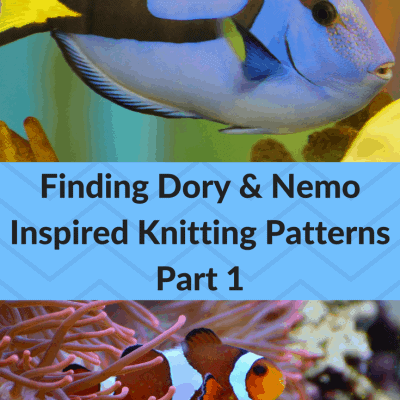 Part 1: Have a Whale of a Time: Knitting Patterns Inspired by Finding Dory and Finding Nemo