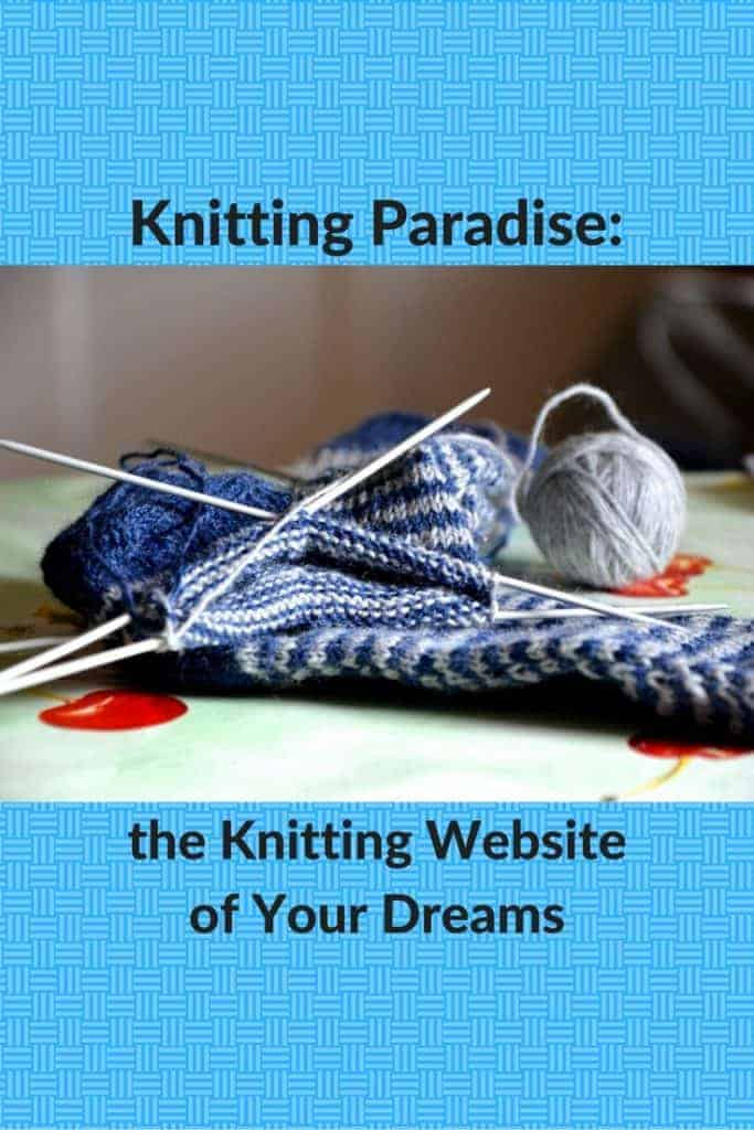 Knitting Paradise: the Knitting Website of Your Dreams