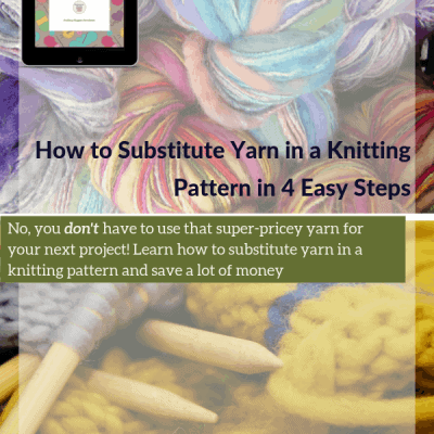 How to Substitute Yarn in a Knitting Pattern in 4 Easy Steps