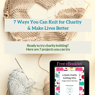 7 Ways You Can Knit for Charity & Make Lives Better