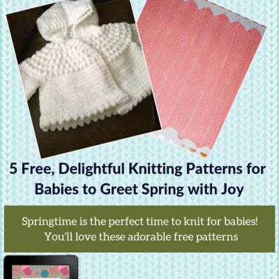5 Free, Delightful Knitting Patterns for Babies to Greet Spring with Joy
