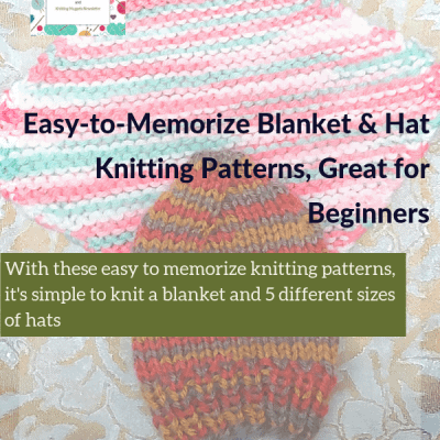 Easy-to-Memorize Blanket & Hat Knitting Patterns, Great for Beginners