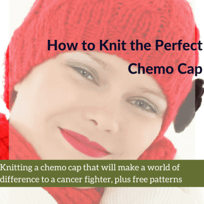How to Knit the Perfect Chemo Cap
