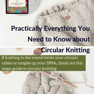 Practically Everything You Need to Know about Circular Knitting