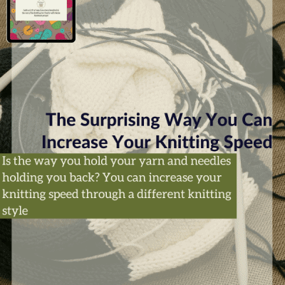 The Surprising Way You Can Increase Your Knitting Speed