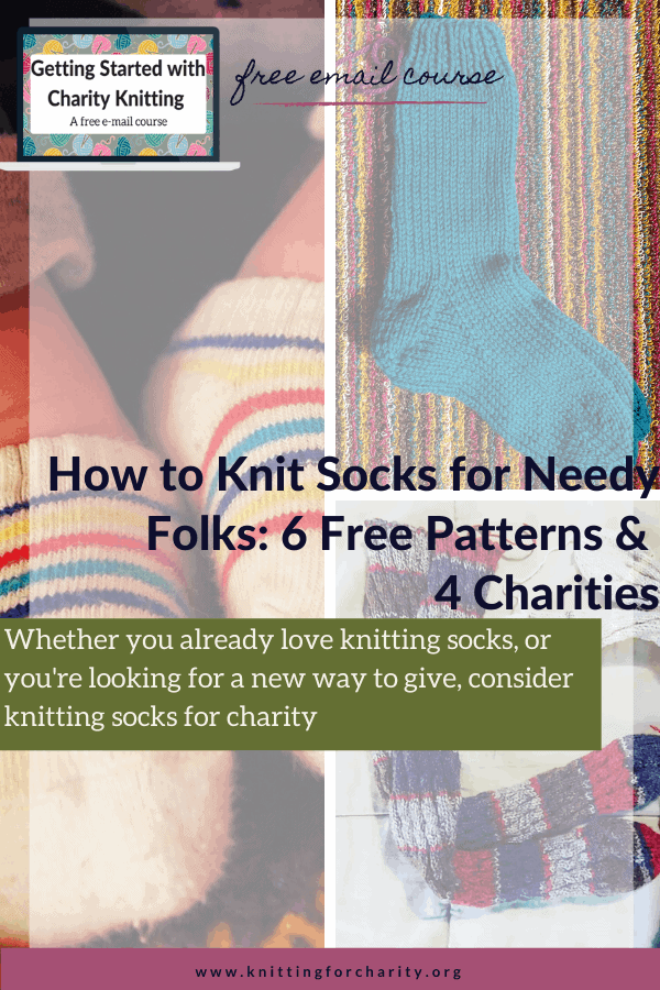 How to Knit Socks for Needy Folks: 6 Free Patterns & 4 Charities