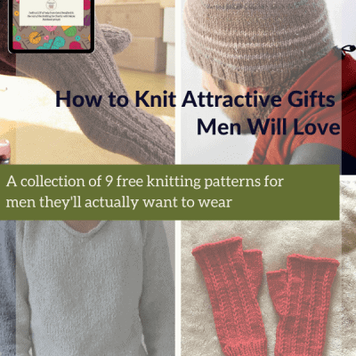 How to Knit Attractive Gifts Men Will Love