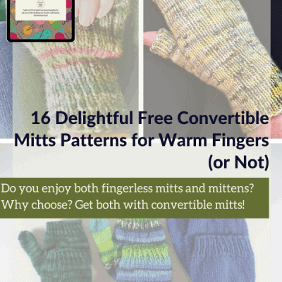16 Delightful Free Convertible Mitts Patterns for Warm Fingers (or Not)
