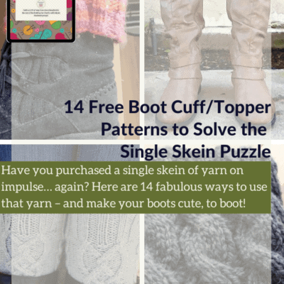 14 Free Boot Cuff/Topper Patterns to Solve the Single Skein Puzzle