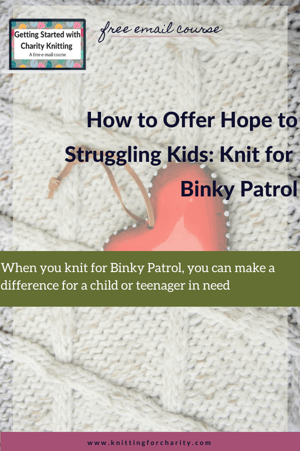 How to Offer Hope to Struggling Kids: Knit for Binky Patrol